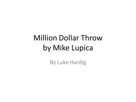 Million Dollar Throw by Mike Lupica By Luke Hardig.