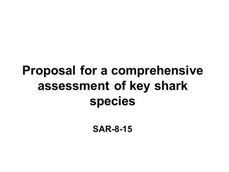 Proposal for a comprehensive assessment of key shark species SAR-8-15 Photo: www.borutfurlan.com.