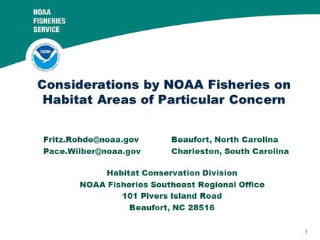 1 North Carolina South Carolina Habitat Conservation Division NOAA Fisheries Southeast Regional.