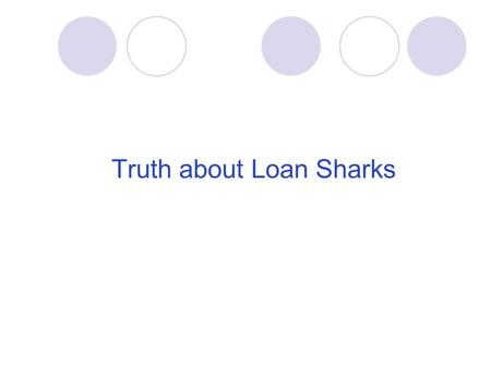 Truth about Loan Sharks Unlicensed money-lending is not illegal? It is illegal for anyone to operate a money- lending It business if they don't have.