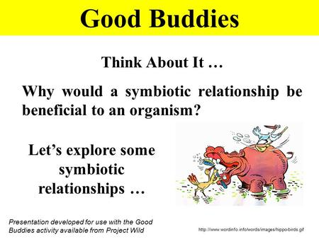 Let's explore some symbiotic relationships …
