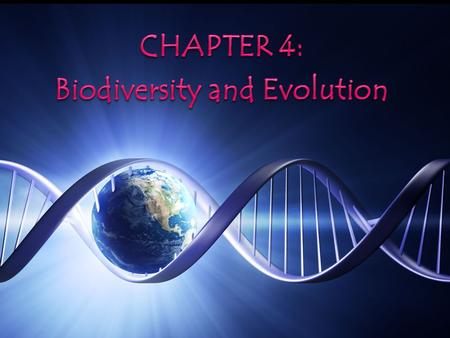 CHAPTER 4: Biodiversity and Evolution