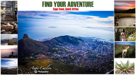 "FIND YOUR ADVENTURE Cape Town, South Africa. FIND NATURE ""The country itself boasts mountains, savannah, rain forests, and any other terrain you can think."