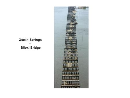 Ocean Springs – Biloxi Bridge. Biloxi Light House.