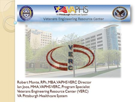 Robert Monte, RPh, MBA, VAPHS VERC Director
