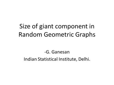 Size of giant component in Random Geometric Graphs