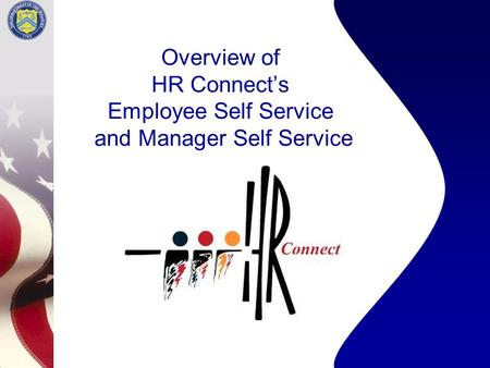 Overview of HR Connect's Employee Self Service and Manager Self Service.