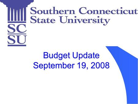 Budget Update September 19, 2008. FY 2008 Spending Plan FY 2008 Spending Plan.