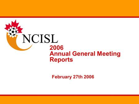 2006 Annual General Meeting Reports February 27th 2006.