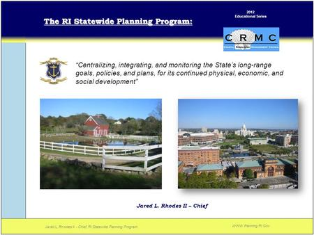 """Centralizing, integrating, and monitoring the State's long-range goals, policies, and plans, for its continued physical, economic, and social development"""