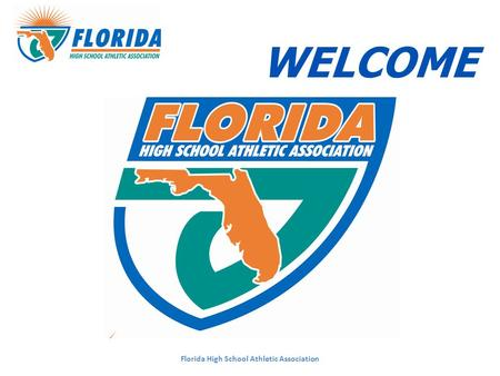 WELCOME Florida High School Athletic Association.
