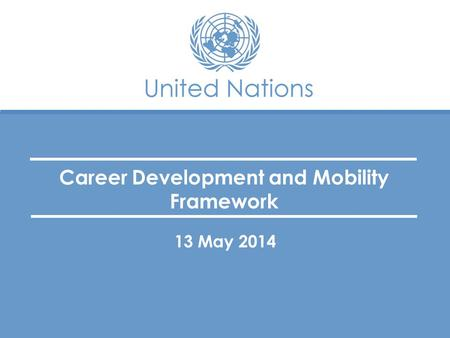 Career Development and Mobility Framework 13 May 2014.
