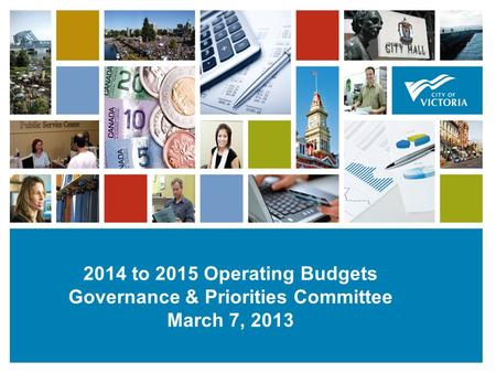 1111 2014 to 2015 Operating Budgets Governance & Priorities Committee March 7, 2013.