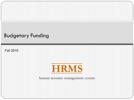 Budgetary Funding Fall 2010. Overview What is budgetary funding? How is budgetary funding different from actual funding? Budgetary Funding eligibility.