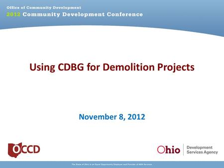 Using CDBG for Demolition Projects November 8, 2012.