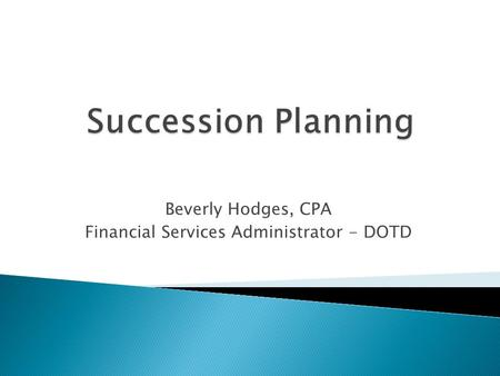 Beverly Hodges, CPA Financial Services Administrator - DOTD.