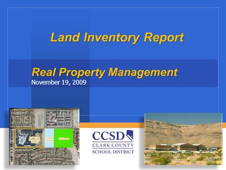 Land Inventory Report Real Property Management November 19, 2009.