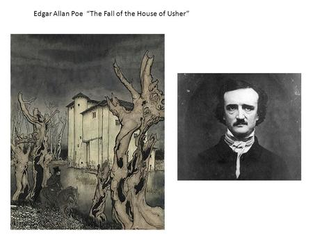 "Edgar Allan Poe ""The Fall of the House of Usher""."