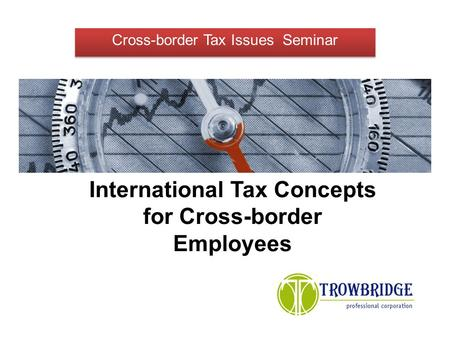 International Tax Concepts for Cross-border Employees.