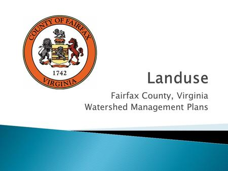 Fairfax County, Virginia Watershed Management Plans.