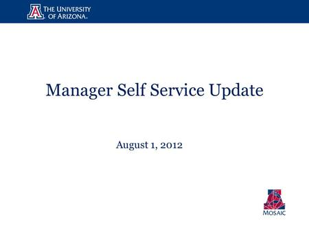 Manager Self Service Update August 1, 2012. MSS Release Status.