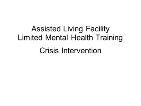 Assisted Living Facility Limited Mental Health Training Ppt Download