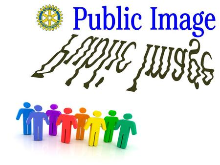 Each of us has a public image Companies, brands and organizations have a public image Cities, states and even countries have a public image.