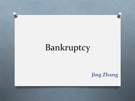 Bankruptcy Jing Zhang. Reasons of Bankruptcy Balance Sheet Asset Equity Liability Asset= Liability + Equity.