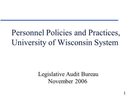 1 Personnel Policies and Practices, University of Wisconsin System Legislative Audit Bureau November 2006.