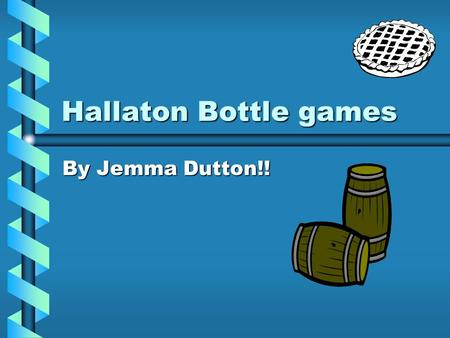 Hallaton Bottle games By Jemma Dutton!!. - Takes place on April 1 st every year in Hallaton Leicestershire, started around 230 years ago The legend of.