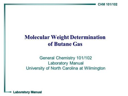 Molecular Weight Determination of Butane Gas