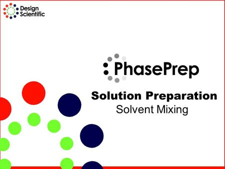 Solution Preparation Solvent Mixing. The foundation of analytical chemistry is accurate, documented solution preparation and solvent mixing.
