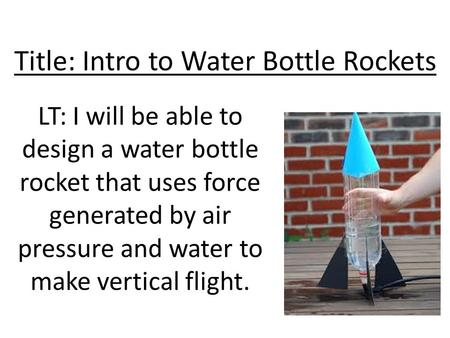 Title: Intro to Water Bottle Rockets