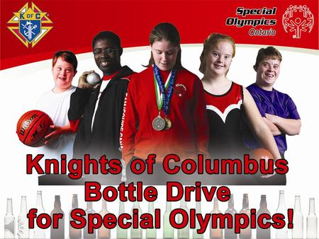 Knights of Columbus Bottle Drive for Special Olympics October 4-5, 2014.