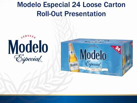 Modelo Especial 24 Loose Carton Roll-Out Presentation.