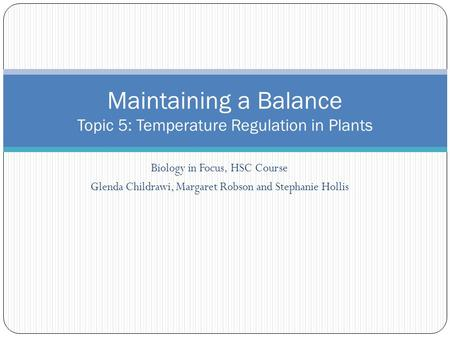 Maintaining a Balance Topic 5: Temperature Regulation in Plants