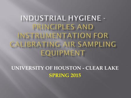 UNIVERSITY OF HOUSTON - CLEAR LAKE SPRING 2015
