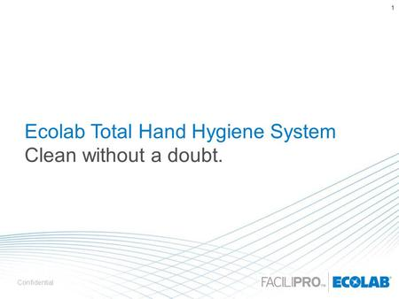 Ecolab Total Hand Hygiene System Clean without a doubt.