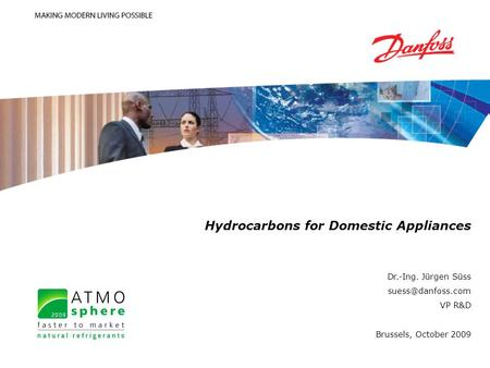 REFRIGERATION & AIR CONDITIONING DIVISION Hydrocarbons for Domestic Appliances Dr.-Ing. Jürgen Süss VP R&D Brussels, October 2009.