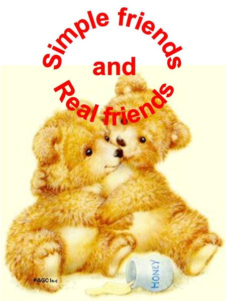 a friend will stand by you even when you are wrong... Anyone can stand by you when you are right, but.