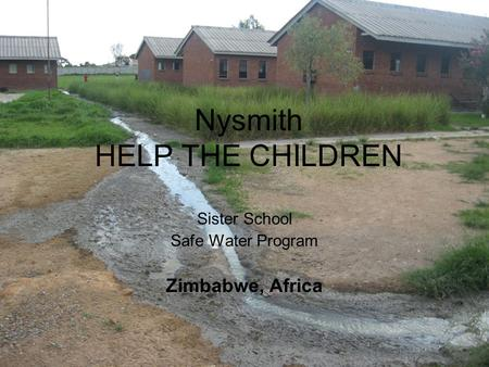 Nysmith HELP THE CHILDREN Sister School Safe Water Program Zimbabwe, Africa.