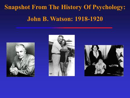 cyp 3 1 theorists john watson behaviurism In accord with pavlovian theory, then, given an animal's conditioning history behavioral responses (eg, salivation) john b watson: early behaviorism.