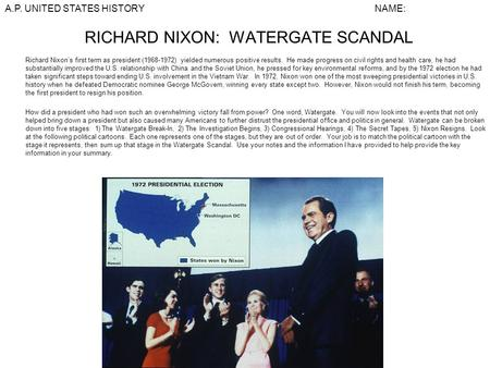 RICHARD NIXON: WATERGATE SCANDAL Richard Nixon's first term as president (1968-1972) yielded numerous positive results. He made progress on civil rights.