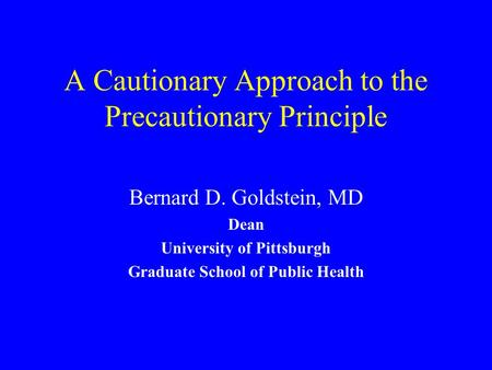 Is the precautionary principle a sound approach to risk analysis