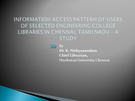 By Dr. K. Nithyanandam Chief Librarian, Hindustan University, Chennai.