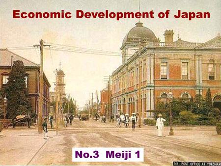 "Economic Development of Japan No.3 Meiji 1. Second Arrival of the West and End of Edo US Commodore Perry and his ""Black Ships"" came to Edo Bay and used."