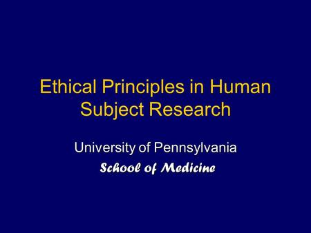 Ethical Principles in Human Subject Research