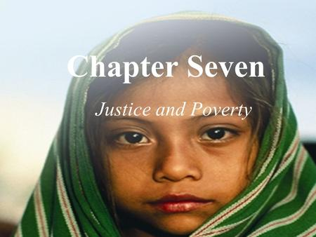 Chapter Seven Justice and Poverty.