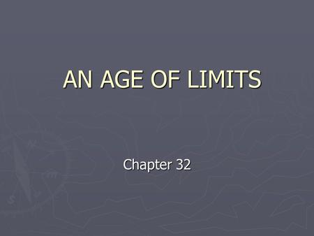 AN AGE OF LIMITS Chapter 32 The Nixon Administration SECTION 1 SECTION 1.