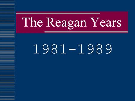 The Reagan Years 1981-1989. Before National Politics Goldwater speech 1964.